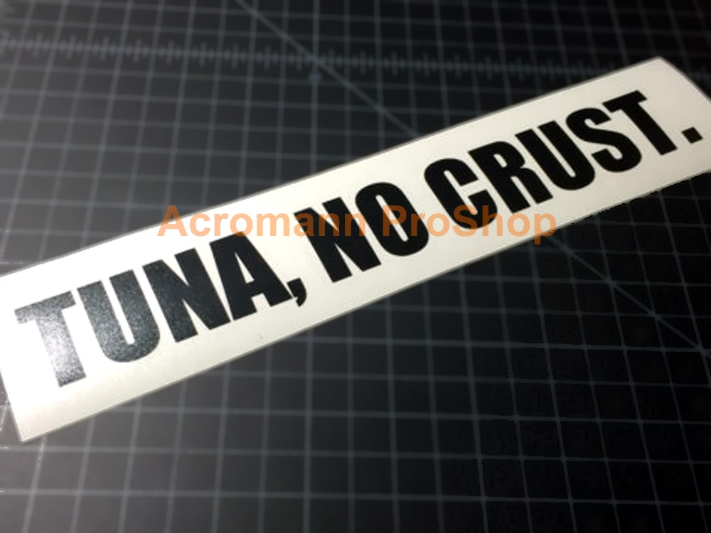 TUNA NO CRUST Fast and Furious 6inch Decal (Style#1) x 2 pcs